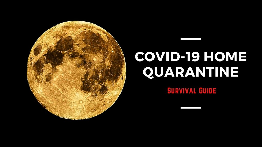 COVID-19 Home Quarantine - Survival Guide